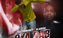 MUSIC : Dj Enimoney Ft Olamide  – Oya Dab.  HQ.WAV.