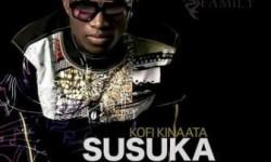 MUSIC : KOFI KINAATA – SUSUSKA (Prod. King Dee)