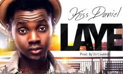Kiss Daniel- Laye (Prod. Dj Cublon)