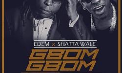 Edem Ft. Shatta Wale – Gbom Gbom Gbang Gbang (Prod. by Mix Masta Garzy)