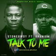 "New Stonebwoy ft Kranium titled "" Talk To Me"" Download & Enjoy   http://www.mediafire.com/download/jazypdtkfaaxzix/StoneBwoy_ft_Kranium_-Talk_To_Me.mp3"