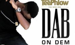 TeePhlow – Dab On Dem (Prod. by KopowBeatGad)