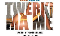 Joel Orleans Feat. SQUYB – Twerki Ma Me (Prod. by Qwessbeatz) HQ *RAW