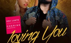 Knii Lante – Loving You (feat Cherine Anderson) (Prod by Mikie Bennett)