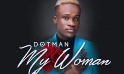 Dotman – My Woman mp3 HQ