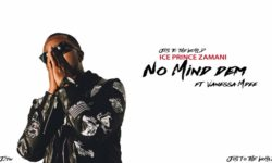 Tanzania Alert : Ice Prince – No Mind Dem ft. Vanessa Mdee  | Jos To The World