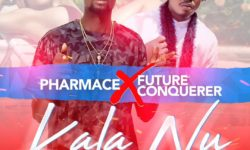 NEW MUSIC : Pharmace X Future Conquerer-Kala nu-Prod. Fyber Beatz