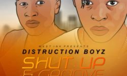 AUDIO : Distruction Boyz – Shut Up & Groove ft. Babes Wodumo & Mampintsha CDQ