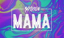 MAYORKUN – MAMA (PROD. KIDDOMINANT) CDQ