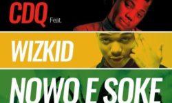 "CDQ – ""Nawo E Soke"" ft. Wizkid (Prod. By Masterkraft) CDQ"