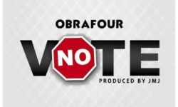 Obrafour – No Vote (Prod. By JMJ) CDQ