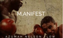 M.anifest – Azumah Nelson Flow (Prod. Rvdical The Kid)  CDQ