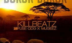 GHANA ALERT : KillBeatz ft. Fuse ODG X Mugeez – Bokor Bokor CDQ