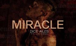 NAIJA ALERT : Dice Ailes – Miracle Ft. Lil Kesh