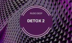 AFROHOUSE ALERT : Rudo Deep – Detox 2 EP CDQ