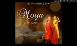 AFROHOUSE ALERT : Dj Thotho & Fey – Moya Wam' (Original Mix) CDQ