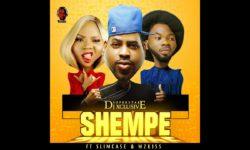 NAIJ ALERT : DJ Xclusive ft. Slimcase & Mz Kiss – Shempe  CDQ