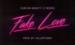 NAIJA ALERT : Duncan Mighty X Wizkid – Fake Love (Prod. by KillerTunes) CDQ