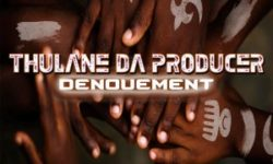 AFRO HOUSE ALERT : Thulane Da Producer – Denouement (Original Mix) CDQ