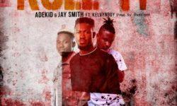 GHANA ALERT : AdeKid x JaySmith ft Kelvynboy – Roll it CDQ