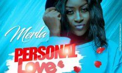 GHANA ALERT : Merla – Personal Love (Prod By ParisBeatz) CDQ