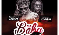 GHANA ALERT : Fancy Gadam ft Mugeez – My Baby (Prod. by Stone B) CDQ