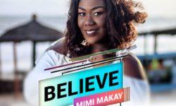 GHANA ALERT : Mimi Makay – Believe ( Produced by Dream Jay) CDQ
