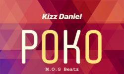 NAIJA X GHANA ALERT : Kizz Daniel ft M.O.G-Beatz Poko (Prod. by MoG)
