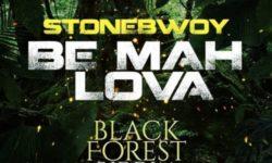 Ghana Alert : StoneBwoy – Be Mah Lova (Black Forest Riddim) CDQ