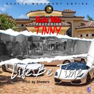 Shatta-Wale-x-Tinny-Life-Be-Time--400x400