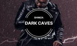 South Africa Alert : Shimza – Dark Caves (Original Mix) CDQ