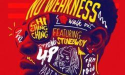Ghana Alert : Stonebwoy X Chi Ching Ching – No Weakness. CDQ