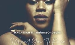 AFROHOUSE ALERT : hadassah – I Want You to Know (feat. Malumz on Decks) CDQ