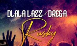 GQOM ALERT : Dlala Lazz & Drega – Rusky   HQ