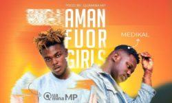 GHANA ALERT : Quamina Mp feat. Medikal – Amanfuor Girls HQ