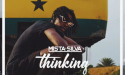 GHANA X UK ALERT : MISTA SILVA – THINKING    HQ
